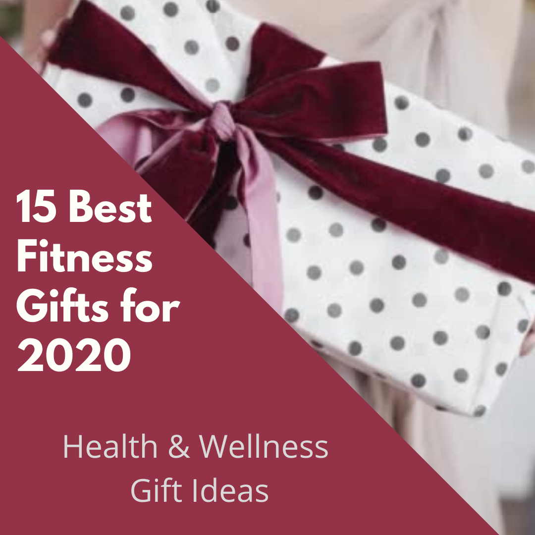15 Best Fitness Gifts for 2020 – Health And Wellness Gift Ideas